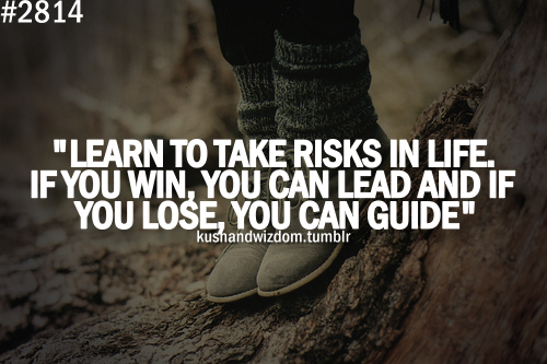 The risk you take